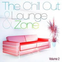 The Chill Out and Lounge Zone, Vol. 2 — сборник