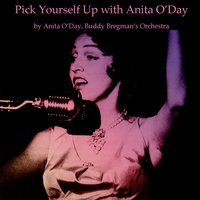 Pick Yourself Up With Anita O'day — Irving Berlin, Anita O'Day, Buddy Bregman's Orchestra