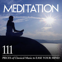 Meditation: 111 Pieces of Classical Music to Ease Your Mind — сборник
