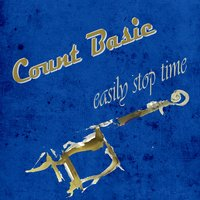 Easily Stop Time — Count Basie