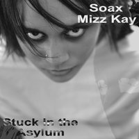 Stuck in the Asylum — Soax and Mizz Kay