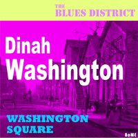 Washington Square — Dinah Washington