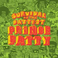 Survival of the Fattest — Prince Fatty
