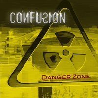 Danger Zone — Confusion