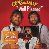 Well Pleased — Chas & Dave
