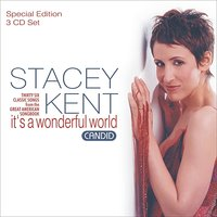 It's A Wonderful World — Stacey Kent