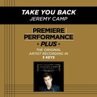 Take You Back (Premiere Performance Plus Track) — Jeremy Camp