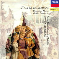 Ecco la Primavera - Florentine Music of the 14th Century — David Munrow, The Early Music Consort of  London