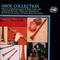 Oboe Collection - on original instruments — Джузеппе Верди, James Wood, Melvyn Tan, Richard Burnett, Anthony Pleeth, Robin Canter