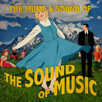 The Music & Sound of The Sound of Music — The Sound of Musical Orchestra