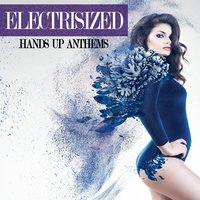 Electrisized - Hands Up Anthems — сборник