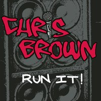 Run It! — Chris Brown, Juelz Santana