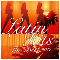 LATIN HITS 2017 THE BEST COMPLETE COMPILATION — сборник