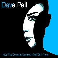 I Had the Craziest Dream / A Pell of a Time — Джордж Гершвин, Dave Pell