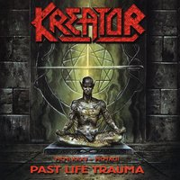 Past Life Trauma (1985-1992) — Kreator