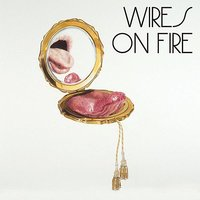 Wires On Fire — Wires On Fire
