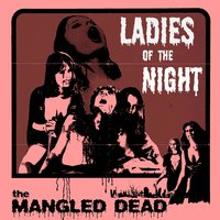 Ladies of the Night — The Mangled Dead