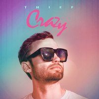 Crazy — Thief