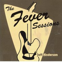 The Fever Sessions — Jeff Anderson