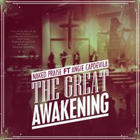 The Great Awakening (feat. Angie Capdevila) — Naked Praise, Angie Capdevila