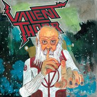 Old Salt — Valient Thorr