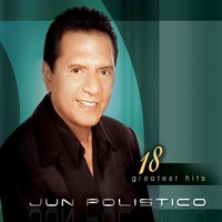 Jun Polistico 18 Greatest Hits — Jun Polistico