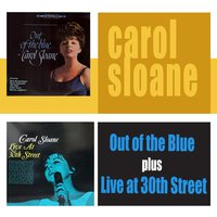 Out of the Blue + Live at 30th Street — Carol Sloane