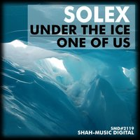 Under the Ice / One of Us — Solex