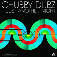 Just Another Night — Chubby Dubz