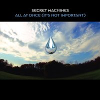 All At Once [It's Not Important] — Secret Machines