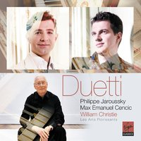 Duetti — Philippe Jaroussky, William Christie, Max Emanuel Cencic, Les Arts Florissants, Philippe Jaroussky/William Christie/Max Emanuel Cencic/Les Arts Florissants, Алессандро Скарлатти