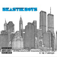 To The 5 Boroughs — Beastie Boys