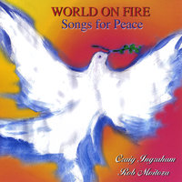World on Fire - Songs for Peace — Craig Ingraham & Rob Moitoza