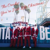 You're Just Like Christmas — The Crookes