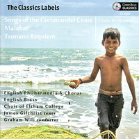 Songs of the Coromandel Coast, Malabar, Tsunami Requiem — James Gilchrist, Choir of Eltham College, English Brass, Graham Wili, English Philharmonic & Chorus