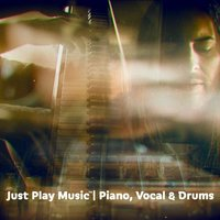 Just Play Music: Piano, Vocal & Drums — Jason Levine