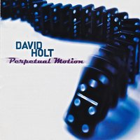 Perpetual Motion — David Holt