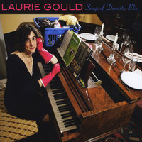 Songs of Domestic Bliss — Laurie Gould