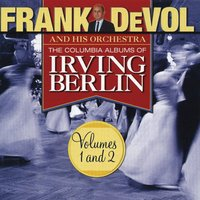 The Columbia Albums Of Irving Berlin (Volumes 1 and 2) — Frank DeVol & His Orchestra, Ирвинг Берлин