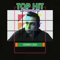 Top Hit Collection — Johnny Cash
