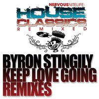 Keep Love Going REMIXES — Byron Stingily