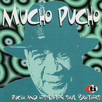 Mucho Pucho — Pucho & His Latin Soul Brothers
