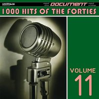 1000 Hits of the Forties, Volume 11 — сборник