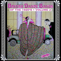 British Dance Bands of the 1920s, Vol. 2 — Jack Hylton And His Orchestra, Ambrose And His Orchestra