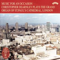 Music for an Occasion / The Organ of St. Paul's Cathedral, London — Christopher Dearnley