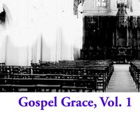 Gospel Grace, Vol. 1 — сборник