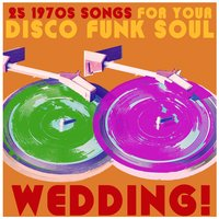 25 1970s Songs for Your Disco Funk Soul Wedding, Including Don't Stop Til You Get Enough, Love Business, Celebration, And Party Freaks! — сборник