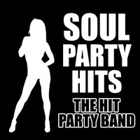 Soul Party Hits — The Hit Party Band