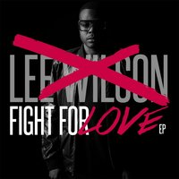 Fight for Love EP — Lee Wilson