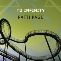 To Infinity — Patti Page